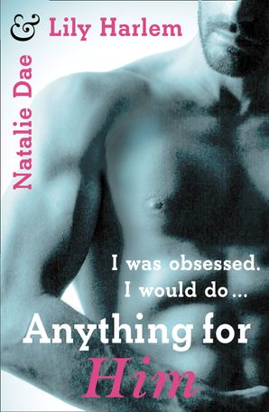 Anything For Him Paperback  by