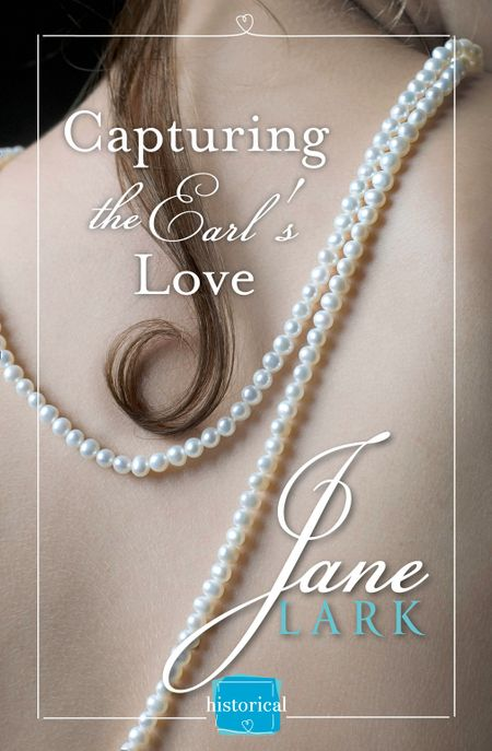Capturing the Earl's Love: A free Novella (The Marlow Family Secrets) - Jane Lark
