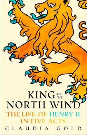 king-of-the-north-wind-the-life-of-henry-ii-in-five-acts