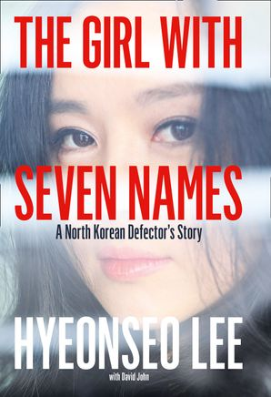 The Girl with Seven Names Hardcover  by Hyeonseo Lee