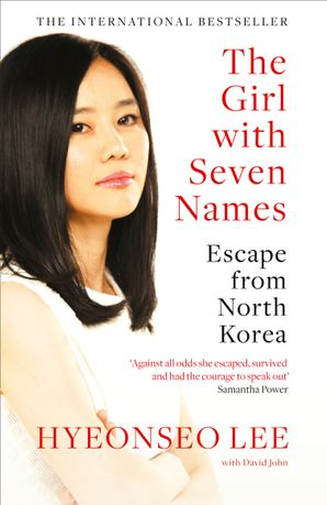The Girl with Seven Names: Escape from North Korea Paperback  by Hyeonseo Lee