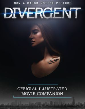 The Divergent Official Illustrated Movie Companion Paperback  by Veronica Roth