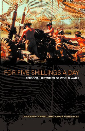 For Five Shillings a Day: Personal Histories of World War II
