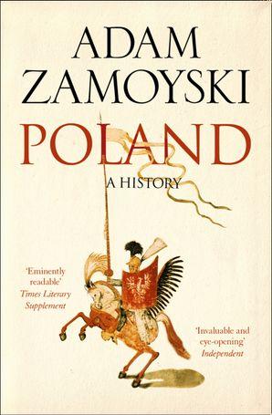 Poland: A history Paperback  by Adam Zamoyski