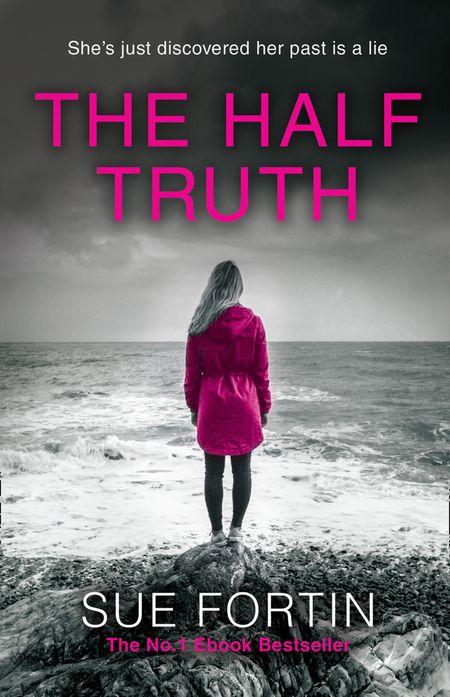 The Half Truth - Sue Fortin