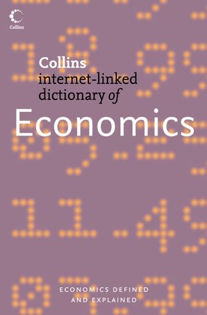 Economics (Collins Internet-Linked Dictionary of) eBook  by Dr. Christopher Pass