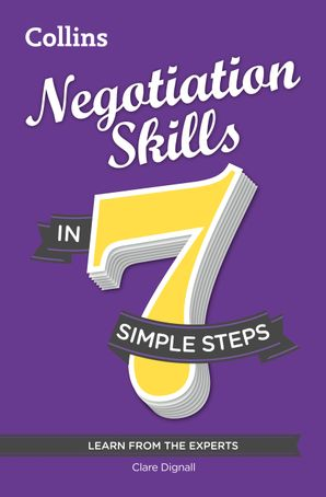 Negotiation Skills in 7 simple steps eBook  by Clare Dignall