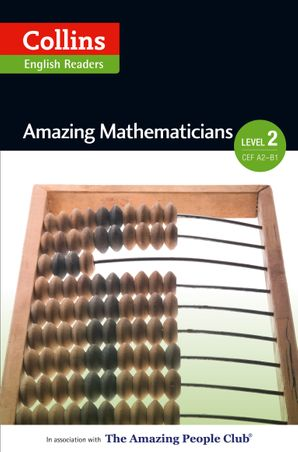 Amazing Mathematicians: A2-B1 (Collins Amazing People ELT Readers) eBook  by Anna Trewin