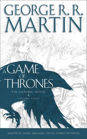 A Game of Thrones: Graphic Novel, Volume Three (A Song of Ice and Fire) eBook  by George R. R. Martin