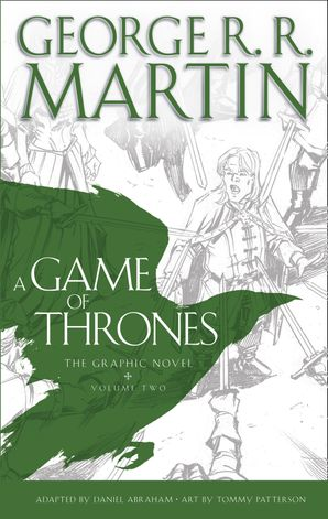 A Game of Thrones: Graphic Novel, Volume Two (A Song of Ice and Fire) eBook  by George R. R. Martin