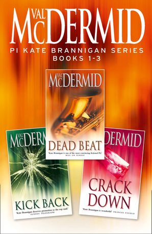 PI Kate Brannigan Series Books 1-3: Dead Beat, Kick Back, Crack Down eBook  by Val McDermid