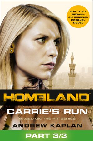 Homeland: Carrie's Run [Prequel Book] Part 3 of 3