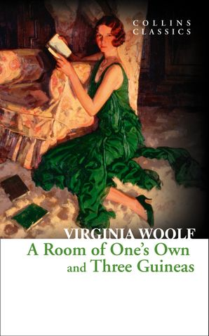 A Room of One's Own and Three Guineas (Collins Classics) Paperback  by Virginia Woolf