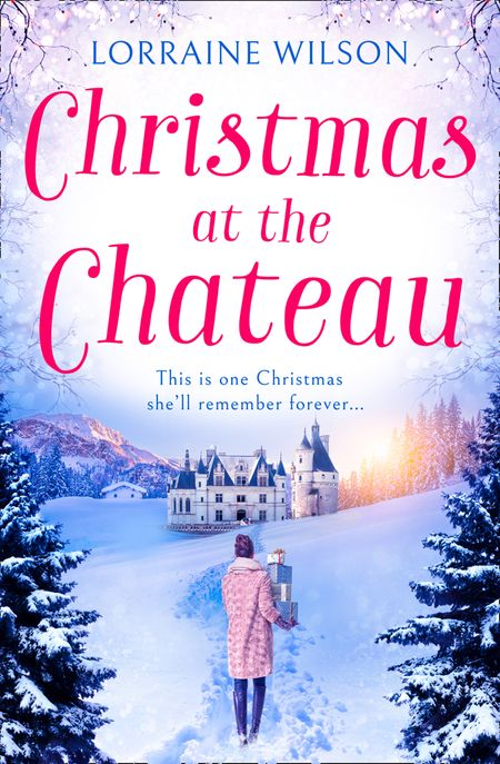 Christmas at the Chateau: (A Novella) (A French Escape, Book 2) - Lorraine Wilson