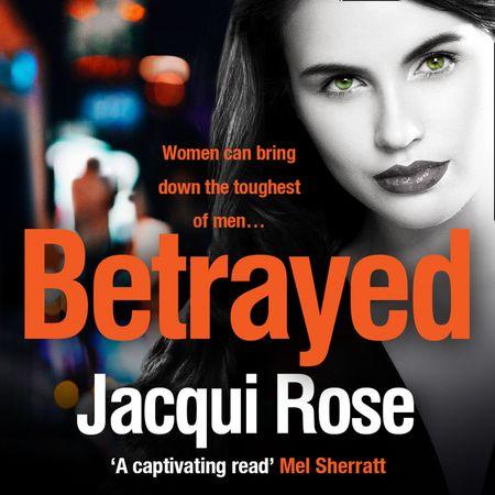 BETRAYED - Jacqui Rose, Read by Annie Aldington