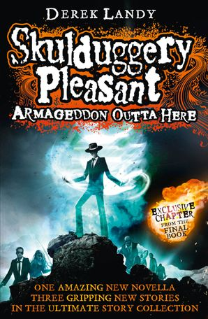 Armageddon Outta Here - The World of Skulduggery Pleasant Hardcover  by