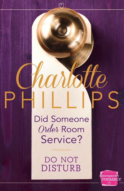 Did Someone Order Room Service?: (A Novella) (Do Not Disturb, Book 2) - Charlotte Phillips