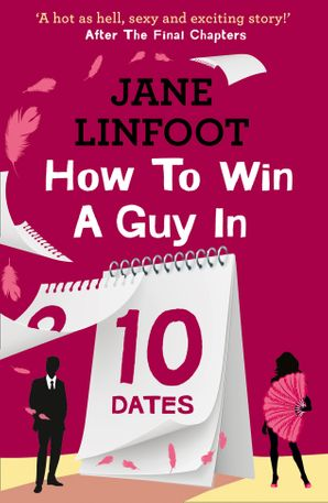 How to Win a Guy in 10 Dates Paperback  by Jane Linfoot