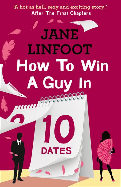 How to Win a Guy in 10 Dates - Jane Linfoot