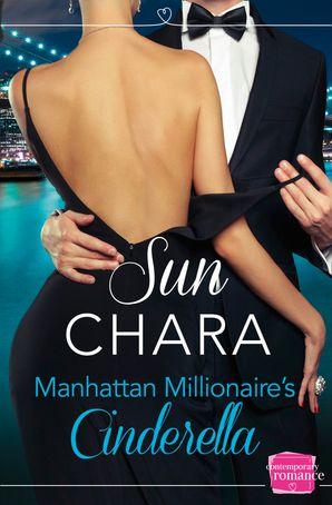 Manhattan Millionaire's Cinderella Paperback  by Sun Chara