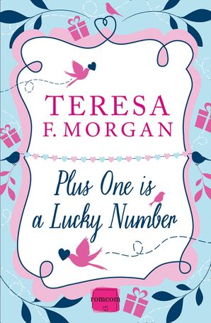 Plus One is a Lucky Number Paperback  by Teresa F. Morgan