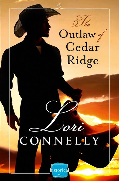 The Outlaw of Cedar Ridge (The Men of Fir Mountain, Book 1) - Lori Connelly