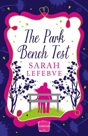 The Park Bench Test Paperback  by Sarah Lefebve