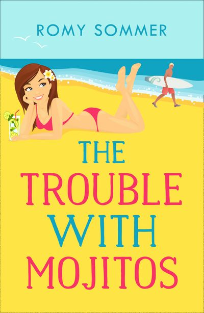 The Trouble with Mojitos: A Royal Romance to Remember! (The Royal Romantics, Book 2) - Romy Sommer