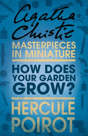 How Does Your Garden Grow? eBook  by Agatha Christie