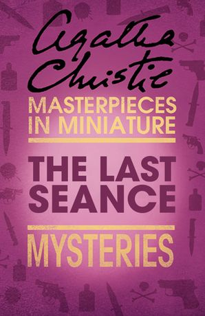 The Last Séance: An Agatha Christie Short Story eBook  by Agatha Christie