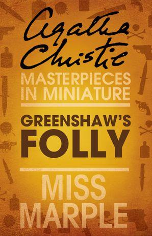 Greenshaw's Folly: A Miss Marple Short Story eBook  by Agatha Christie