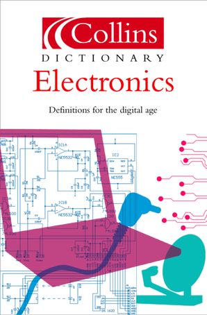 Electronics (Collins Dictionary of) eBook  by Ian R. Sinclair