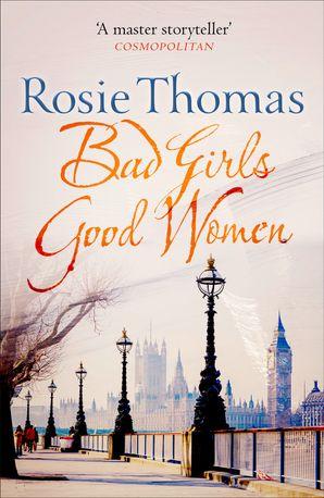 Bad Girls Good Women eBook  by Rosie Thomas