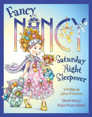 Fancy Nancy Saturday Night Sleepover Paperback  by Jane O'Connor