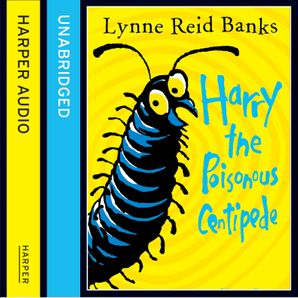 Harry the Poisonous Centipede  Unabridged edition by No Author