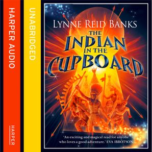 The Indian in the Cupboard Download Audio Unabridged edition by Lynne Reid Banks