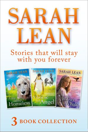 Sarah Lean - 3 Book Collection (A Dog Called Homeless, A Horse for Angel, The Forever Whale) eBook  by Sarah Lean
