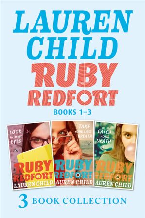 THE RUBY REDFORT COLLECTION: 1-3: Look into My Eyes; Take Your Last Breath; Catch Your Death (Ruby Redfort) eBook  by Lauren Child