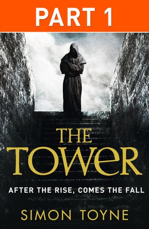 The Tower: Part One eBook  by Simon Toyne