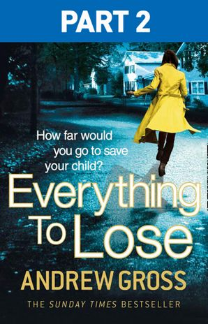 Everything to Lose: Part Two, Chapters 6–38
