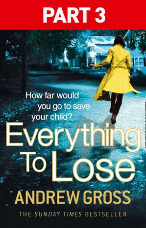 Everything to Lose: Part Three, Chapters 39–69