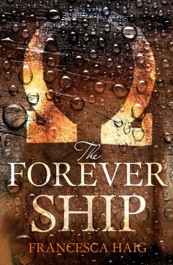 The Forever Ship - Francesca Haig