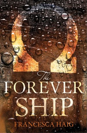 The Forever Ship Paperback  by Francesca Haig