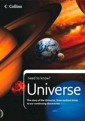Universe: The story of the Universe, from earliest times to our continuing discoveries (Collins Need to Know?) eBook  by Peter Grego