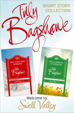 One Christmas Morning, One Summer's Afternoon: 2 short stories (Swell Valley Series Short Story) eBook  by Tilly Bagshawe