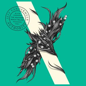 Authority (The Southern Reach Trilogy)  Unabridged edition by Jeff VanderMeer