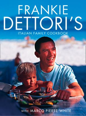 Frankie Dettori's Italian Family Cookbook eBook  by Frankie Dettori