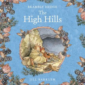 The High Hills (Brambly Hedge)  Unabridged edition by Jill Barklem