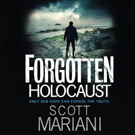 The Forgotten Holocaust - Scott Mariani, Read by Will Rycroft