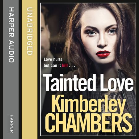 Tainted Love - Kimberley Chambers, Read by Annie Aldington